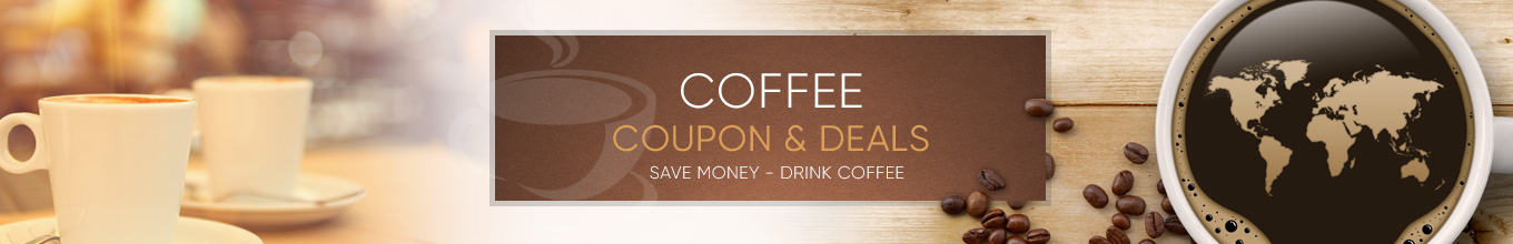 Coffee Coupons Deals - Best Quality Coffee Coupons & Deals