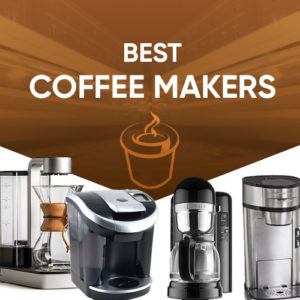Best Coffee Makers – Make Premium Coffee at Home