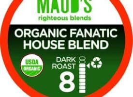 Maud's Righteous Blends Organic Fanatic House Blend Dark Roast Recyclable Coffee Pods 100ct