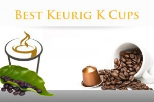 Best Keurig K cups®  for Anytime of the Year