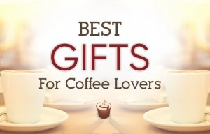 Best Gifts for Coffee Lovers this Holiday Season [Updated 2018]