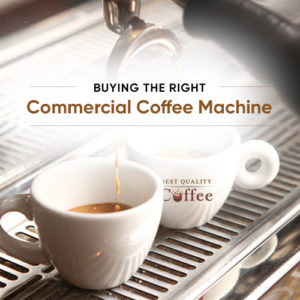 Buying the Right Commercial Coffee Machine
