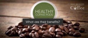 Healthy Coffee Pods