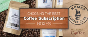 Choosing the Best Coffee Subscription Box