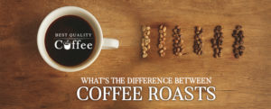 What's the Difference Between Coffee Roasts