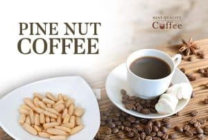 Pine Nut Coffee - Pinon Coffee