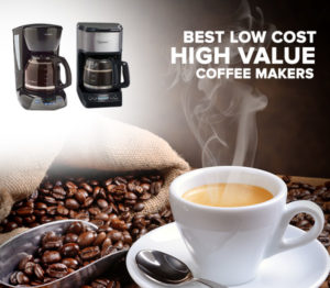 Buying the Best Low Cost Coffee Maker