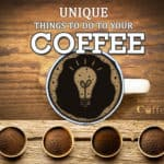 10 Unique Coffee Tips for Enhance Your Daily Coffee Grind