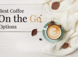 The Best Coffee on the Go