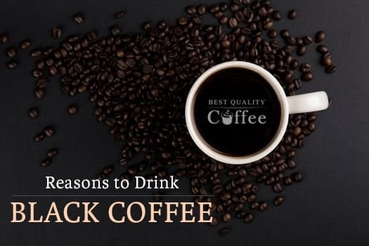Reasons to Drink Black Coffee