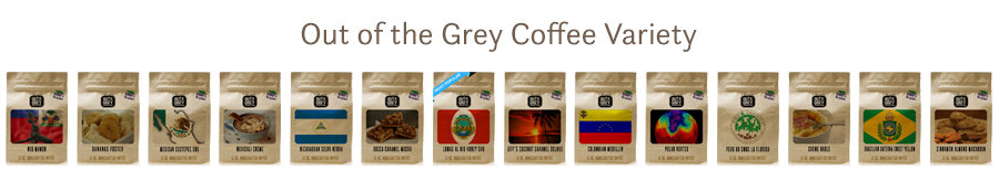 Out of the Grey Coffee Variety