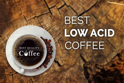 Best Low Acid Coffee Organic