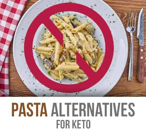 Pasta Alternatives for Keto (Ketogenic Diet)