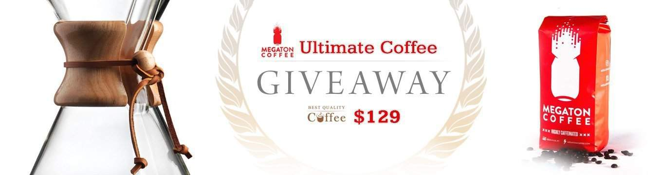 Megaton Coffee Giveaways - Best Quality Coffee Megaton Coffee Giveaway – Extra High Caffeine, Extra Bold Flavor ($129)