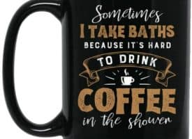 Take Baths to Drink Coffee Mug