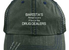 Baristas Americas Favorite Drug Dealers Cap