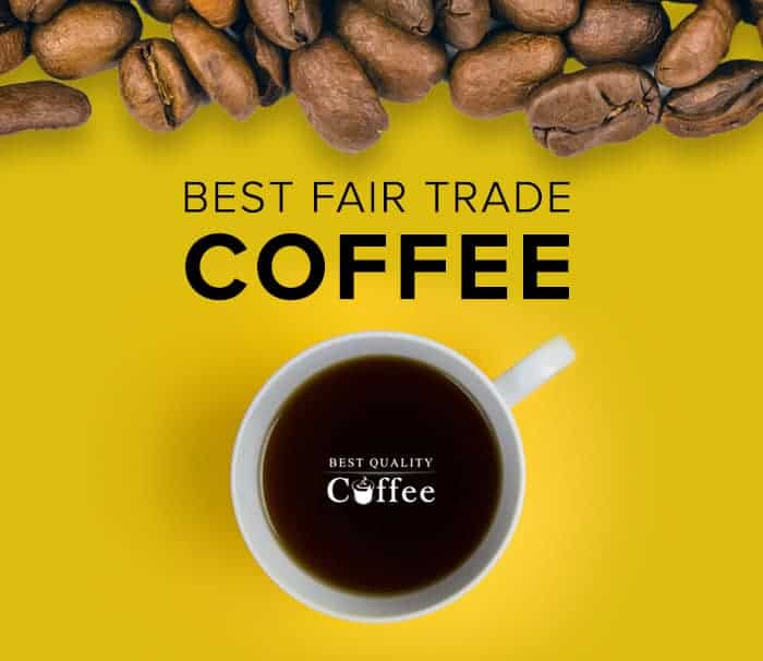 Best Fair Trade Coffee