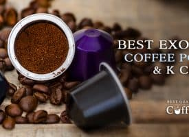Best Exotic K Cups
