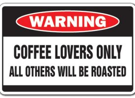 D-5-Z-Coffee Lovers 5 x 7 in. Coffee Lovers Warning Decal - Drinker Cup Shop Brewer Grinder Lover Barista
