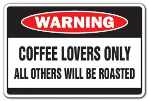D-8-Z-Coffee Lovers 8 x 12 in. Coffee Lovers Warning Decal - Drinker Cup Shop Brewer Grinder Lover Barista